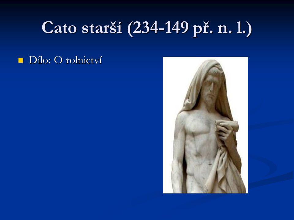 Cato starší (234-149 př. n. l.) Dílo: O rolnictví