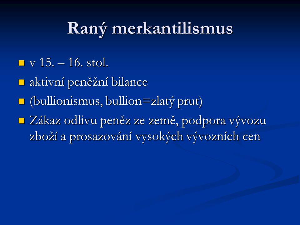 Raný merkantilismus v 15. – 16. stol. aktivní peněžní bilance
