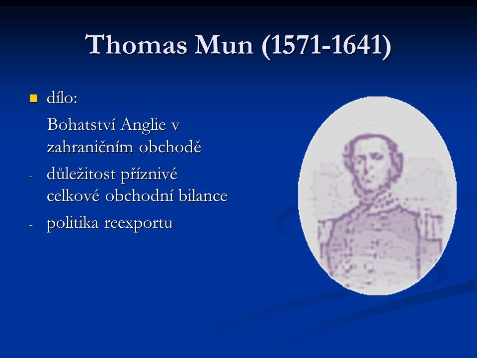 Thomas Mun (1571-1641) dílo: Bohatství Anglie v zahraničním obchodě
