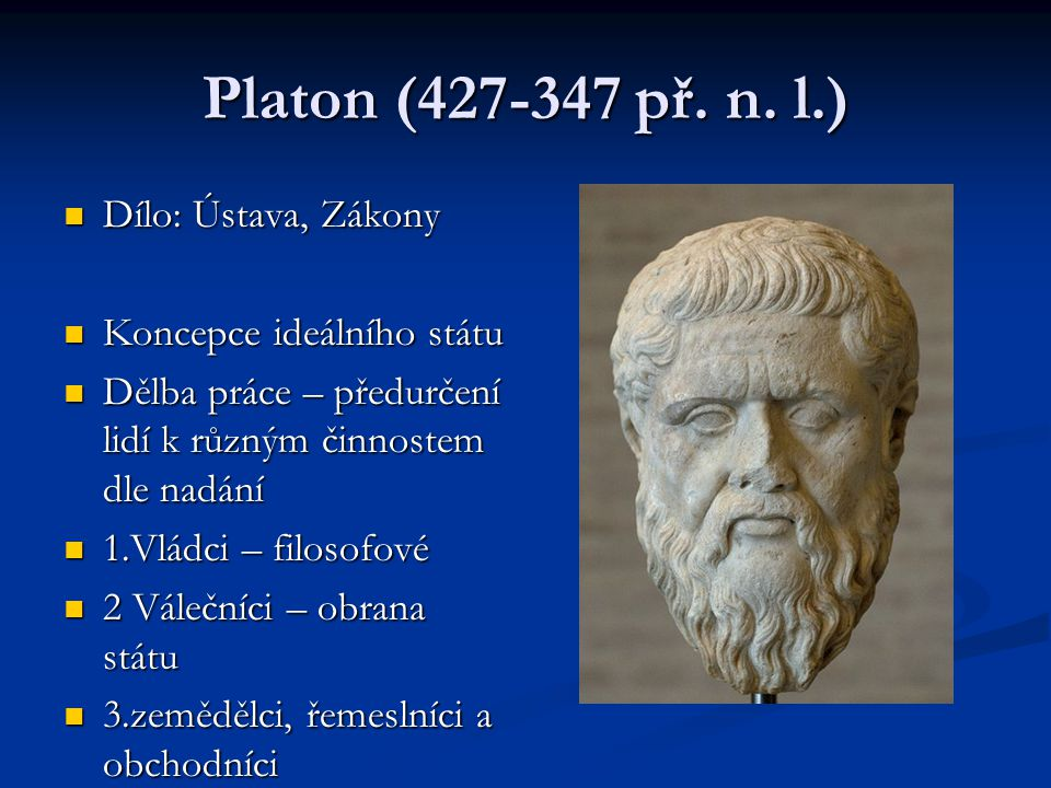 Platon (427-347 př. n. l.) Dílo: Ústava, Zákony