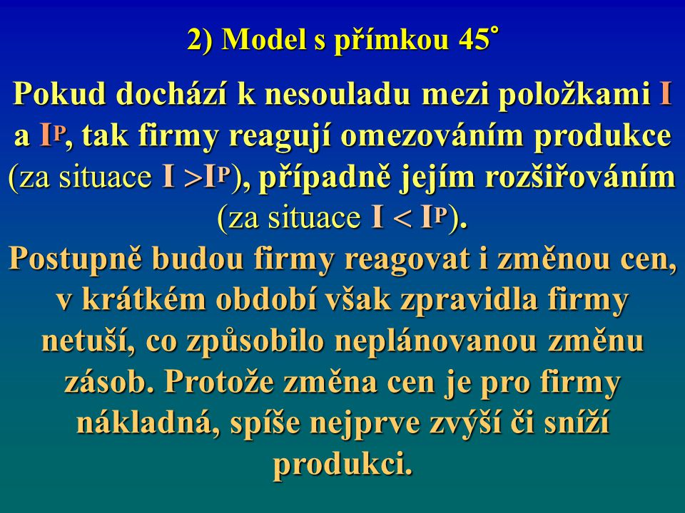 Dlouhodobě tedy musí platit (vzhledem k tomu, že NX = X-M a NFI = FIH – HIF):