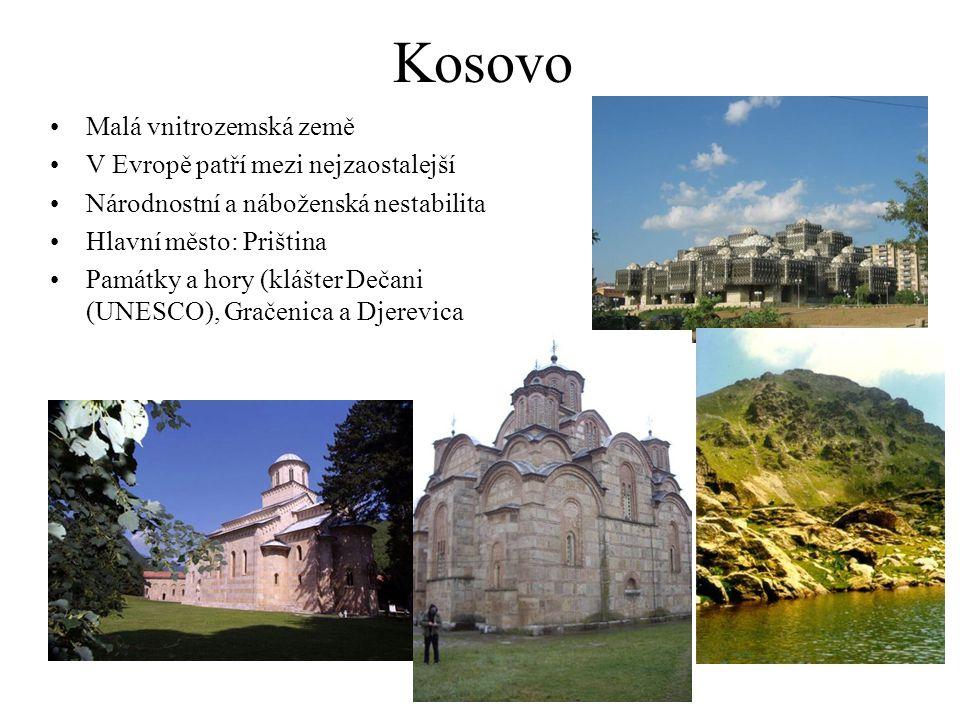 Kosovo Malá vnitrozemská země V Evropě patří mezi nejzaostalejší