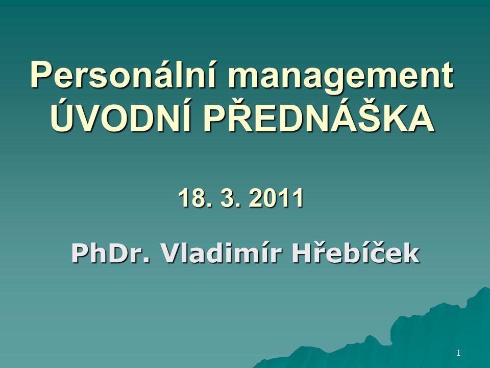 Personální management ÚVODNÍ PŘEDNÁŠKA 18. 3. 2011