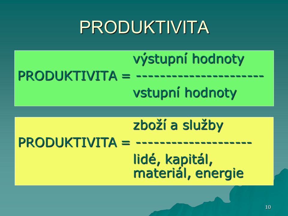 PRODUKTIVITA výstupní hodnoty PRODUKTIVITA = ----------------------