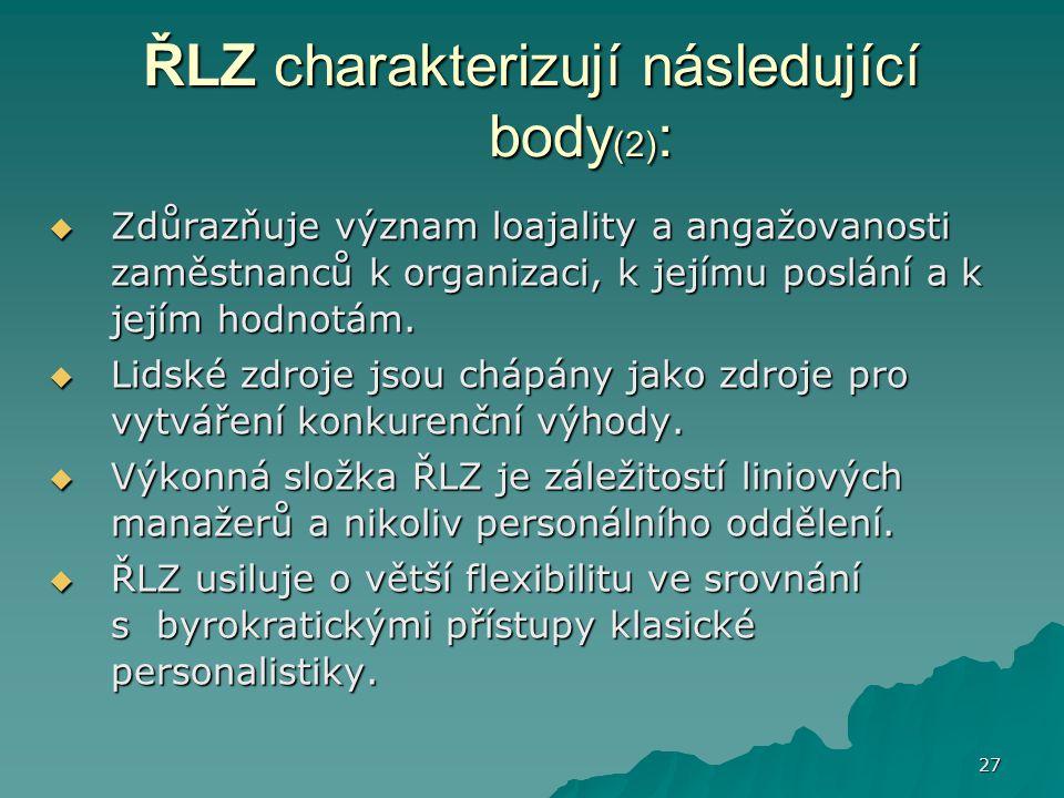 ŘLZ charakterizují následující body(2):