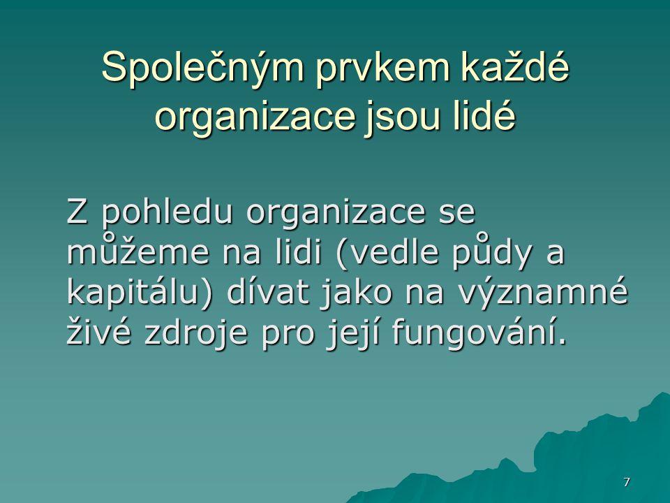Společným prvkem každé organizace jsou lidé