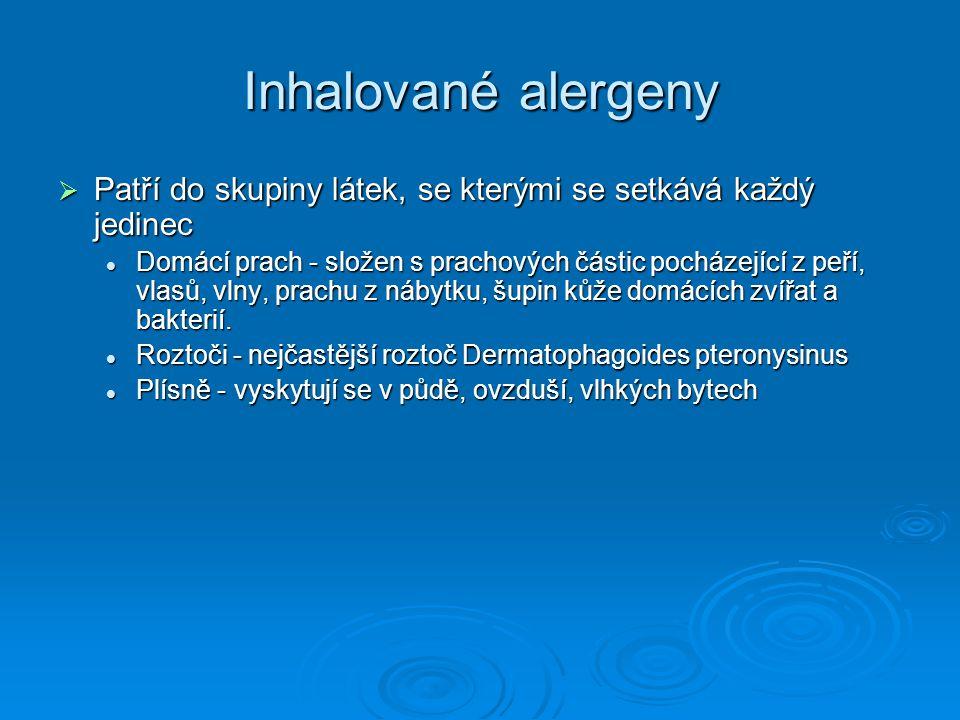 Inhalované alergeny Patří do skupiny látek, se kterými se setkává každý jedinec.