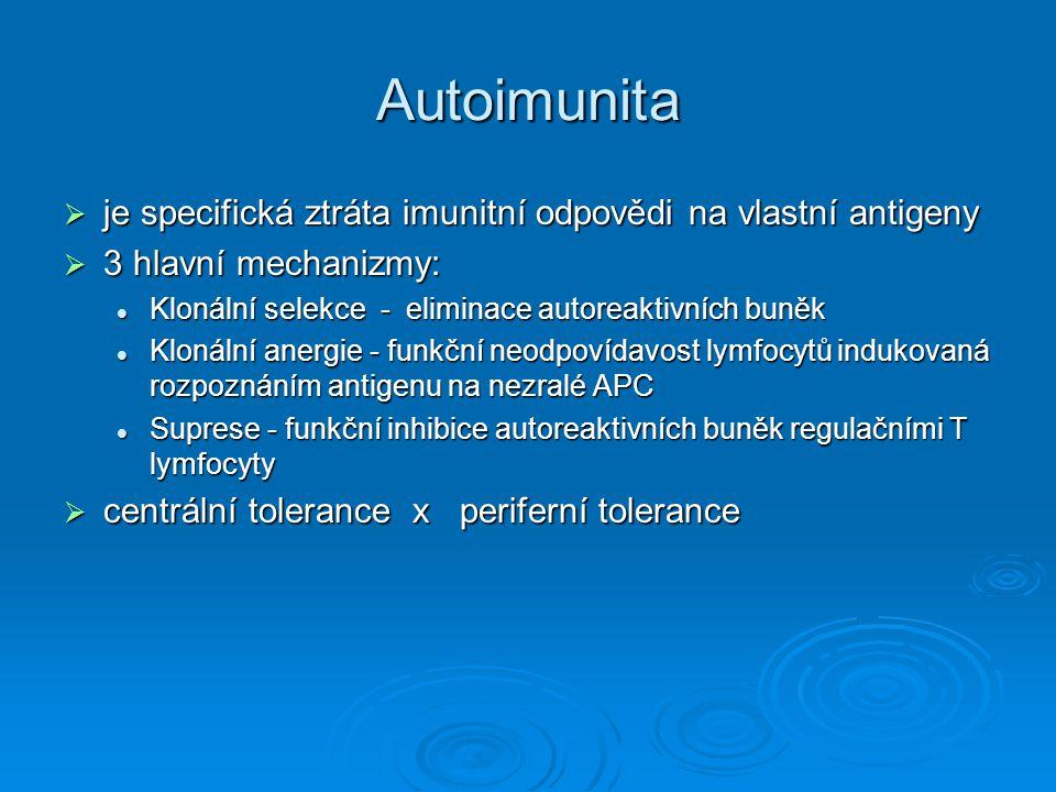 Autoimunita je specifická ztráta imunitní odpovědi na vlastní antigeny