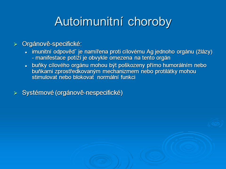 Autoimunitní choroby Orgánově-specifické: