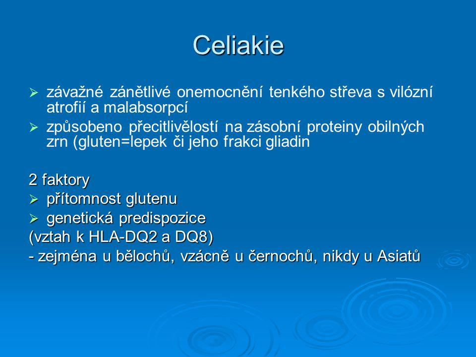 Celiakie závažné zánětlivé onemocnění tenkého střeva s vilózní atrofií a malabsorpcí.