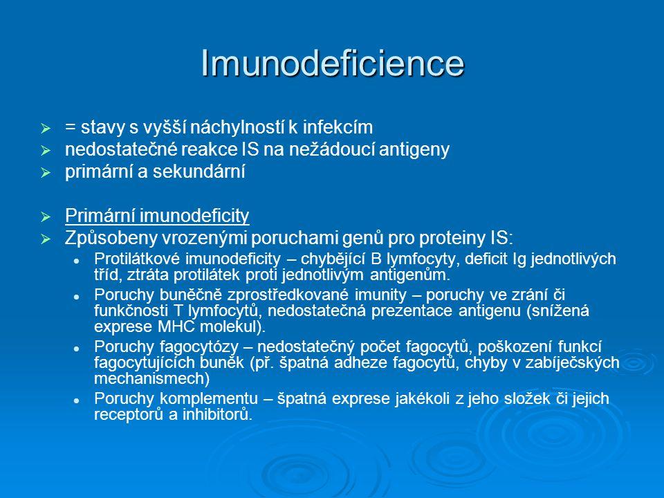Imunodeficience = stavy s vyšší náchylností k infekcím