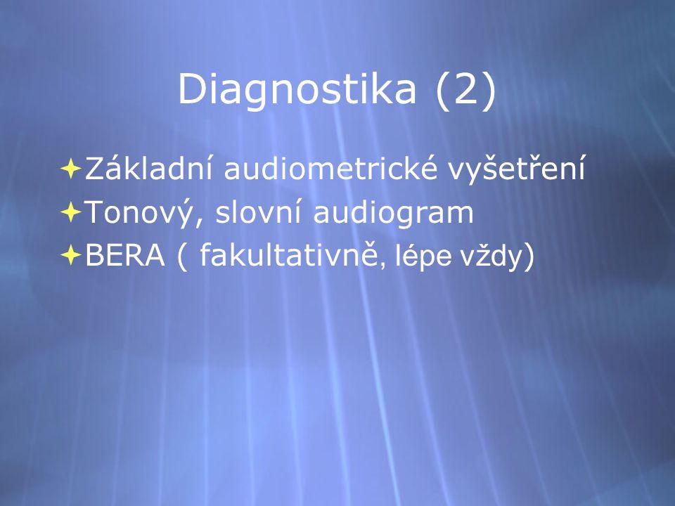 Diagnostika (2) Základní audiometrické vyšetření