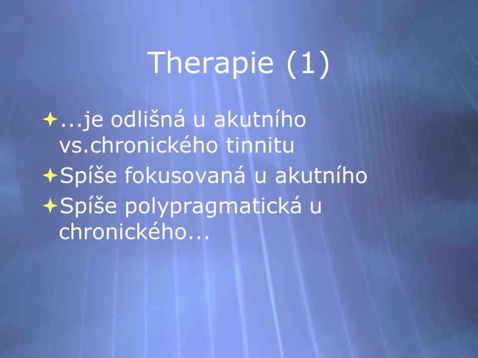 Therapie (1) ...je odlišná u akutního vs.chronického tinnitu