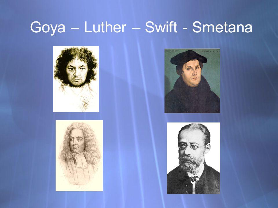Goya – Luther – Swift - Smetana