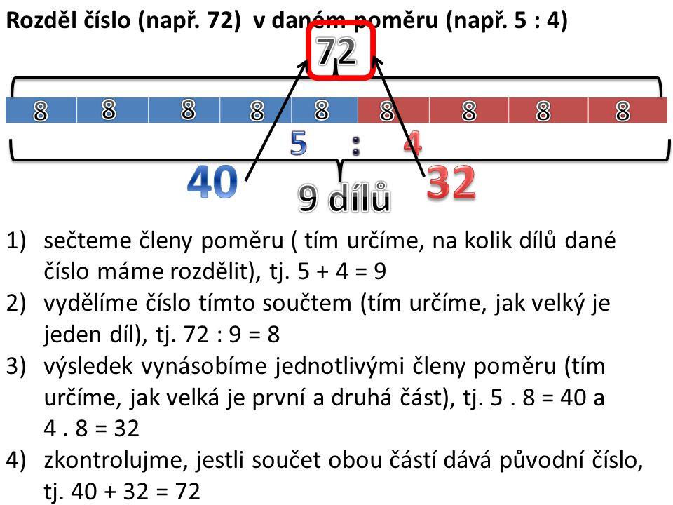 Rozděl číslo (např. 72) v daném poměru (např. 5 : 4)