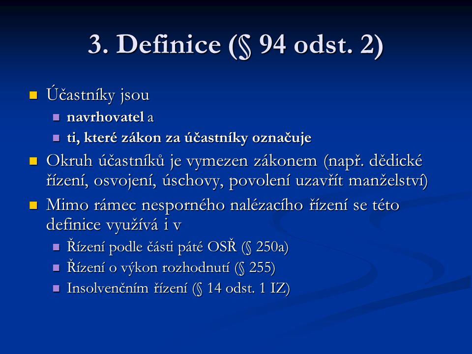 3. Definice (§ 94 odst. 2) Účastníky jsou