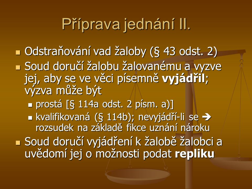 Příprava jednání II. Odstraňování vad žaloby (§ 43 odst. 2)