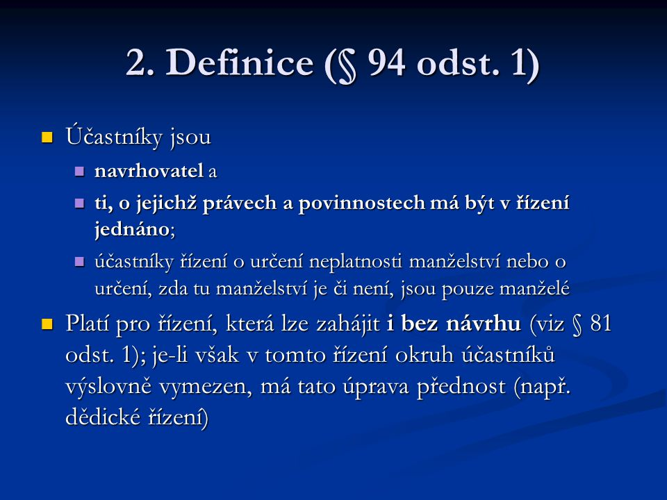 2. Definice (§ 94 odst. 1) Účastníky jsou