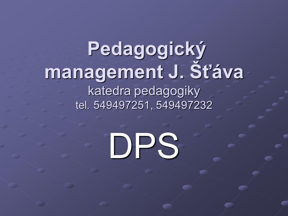 Pedagogický management J. Šťáva katedra pedagogiky tel