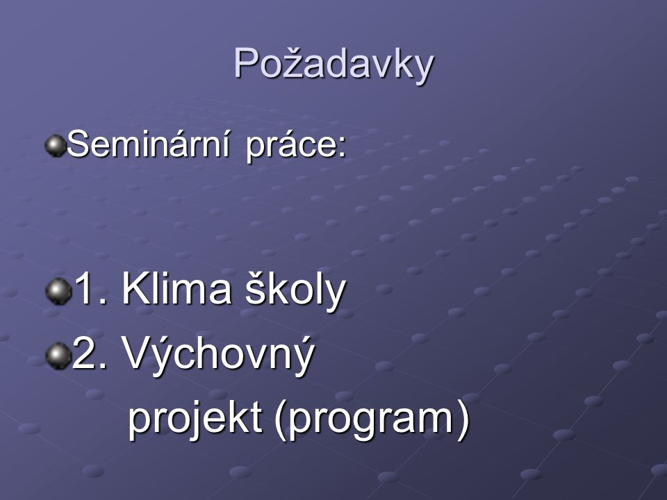 1. Klima školy 2. Výchovný projekt (program) Požadavky