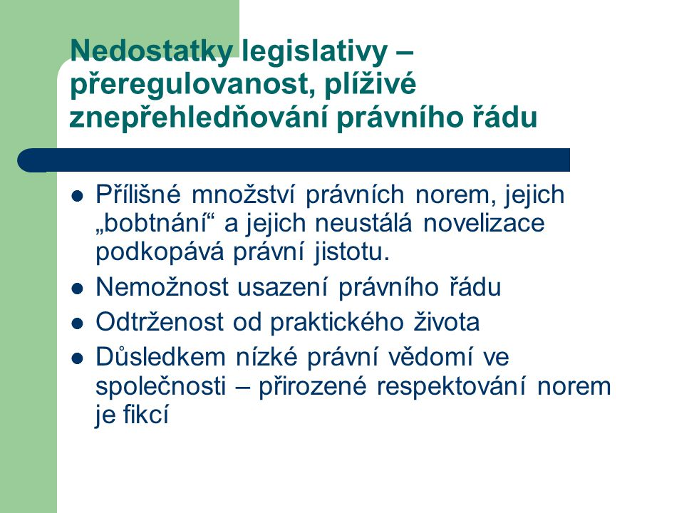 Nedostatky legislativy – přeregulovanost, plíživé znepřehledňování právního řádu