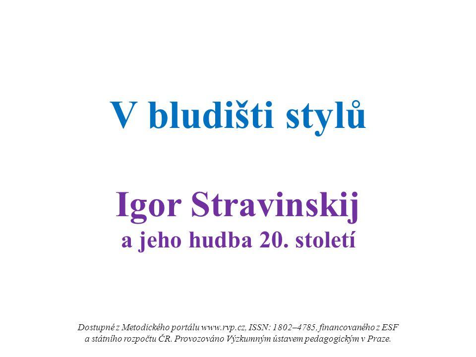 V bludišti stylů Igor Stravinskij a jeho hudba 20. století