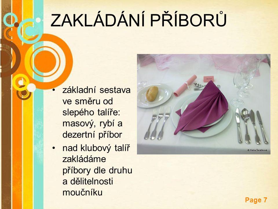 ZAKLÁDÁNÍ PŘÍBORŮ základní sestava ve směru od slepého talíře: masový, rybí a dezertní příbor.