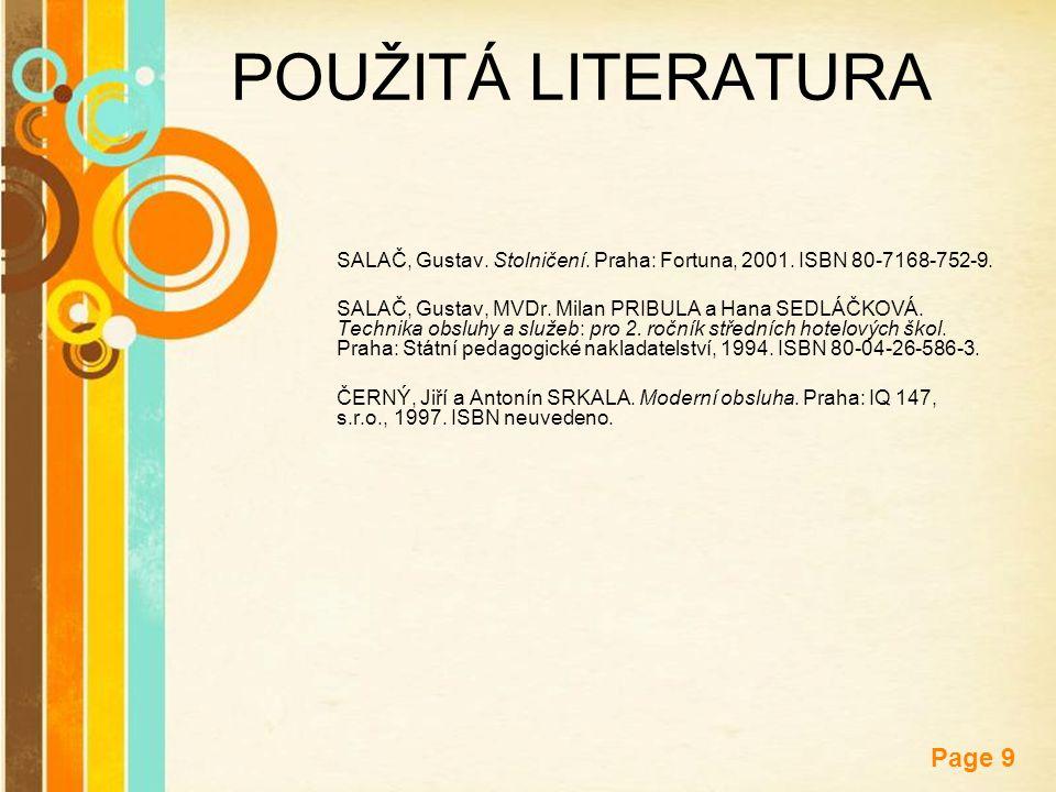 POUŽITÁ LITERATURA SALAČ, Gustav. Stolničení. Praha: Fortuna, 2001. ISBN 80-7168-752-9.