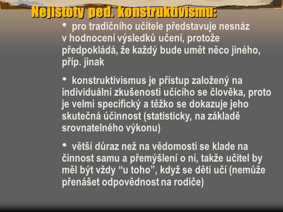 Nejistoty ped. konstruktivismu: