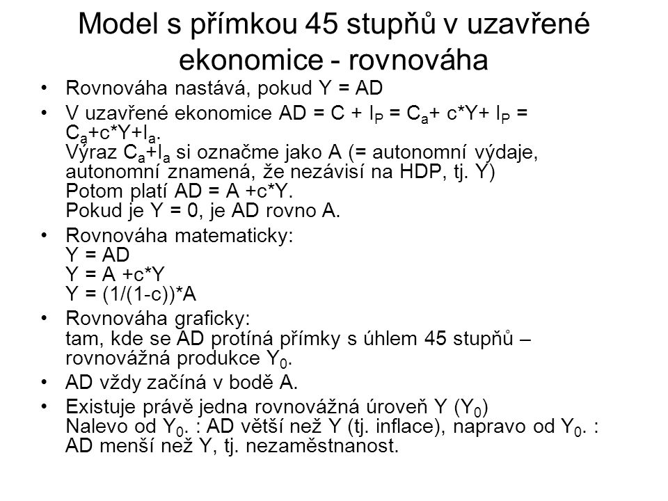 Model s přímkou 45 stupňů v uzavřené ekonomice - rovnováha