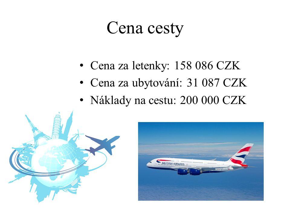 Cena cesty Cena za letenky: 158 086 CZK Cena za ubytování: 31 087 CZK