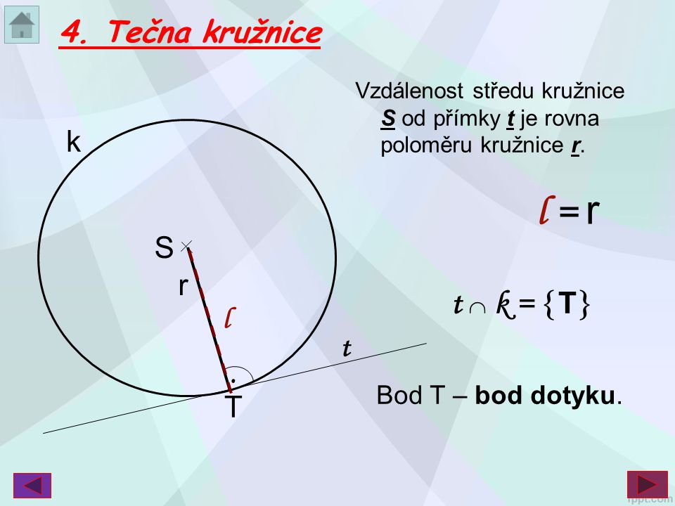 l = r t  k = T 4. Tečna kružnice k S r l t . T Bod T – bod dotyku.