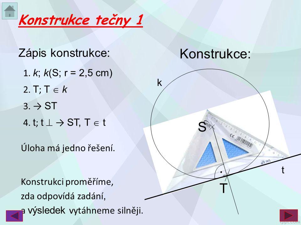 Konstrukce tečny 1 Konstrukce: S . T Zápis konstrukce: