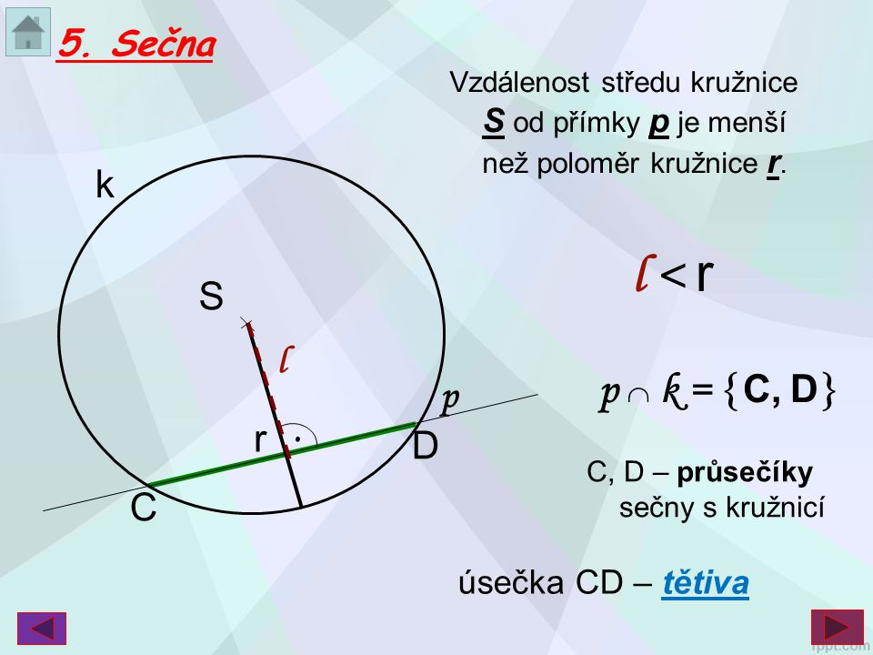 l < r p  k = C, D k S l p . r D C 5. Sečna úsečka CD – tětiva