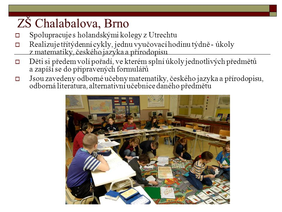 ZŠ Chalabalova, Brno Spolupracuje s holandskými kolegy z Utrechtu