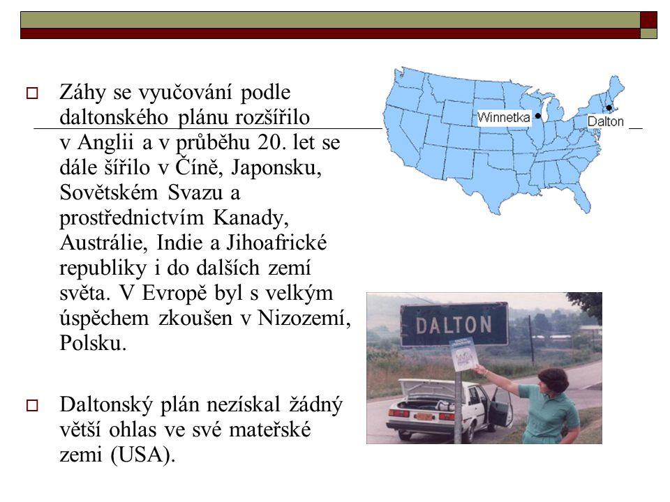Záhy se vyučování podle daltonského plánu rozšířilo v Anglii a v průběhu 20. let se dále šířilo v Číně, Japonsku, Sovětském Svazu a prostřednictvím Kanady, Austrálie, Indie a Jihoafrické republiky i do dalších zemí světa. V Evropě byl s velkým úspěchem zkoušen v Nizozemí, Polsku.