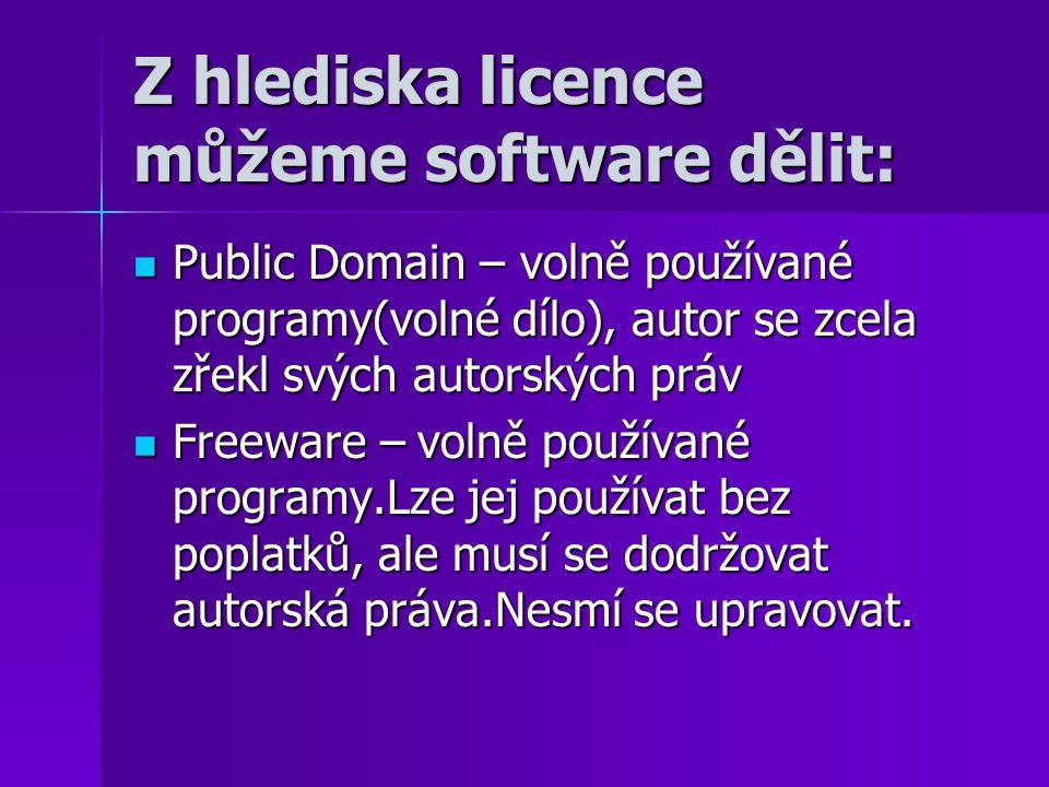 Z hlediska licence můžeme software dělit: