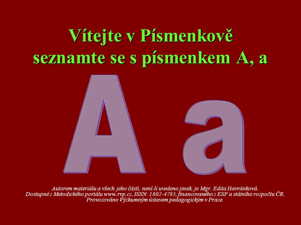 Vítejte v Písmenkově seznamte se s písmenkem A, a
