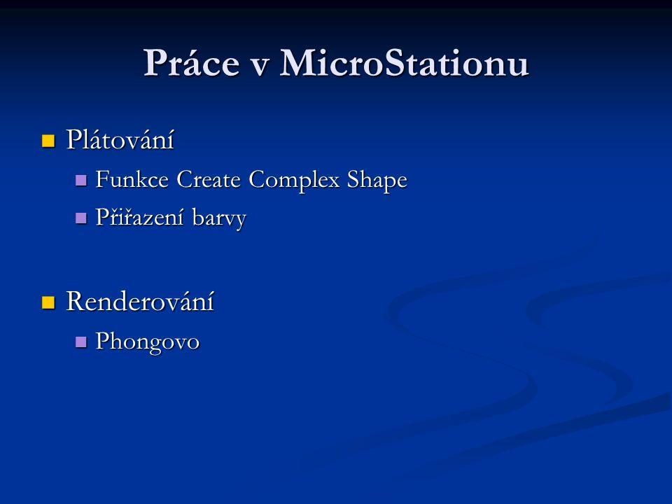 Práce v MicroStationu Plátování Renderování