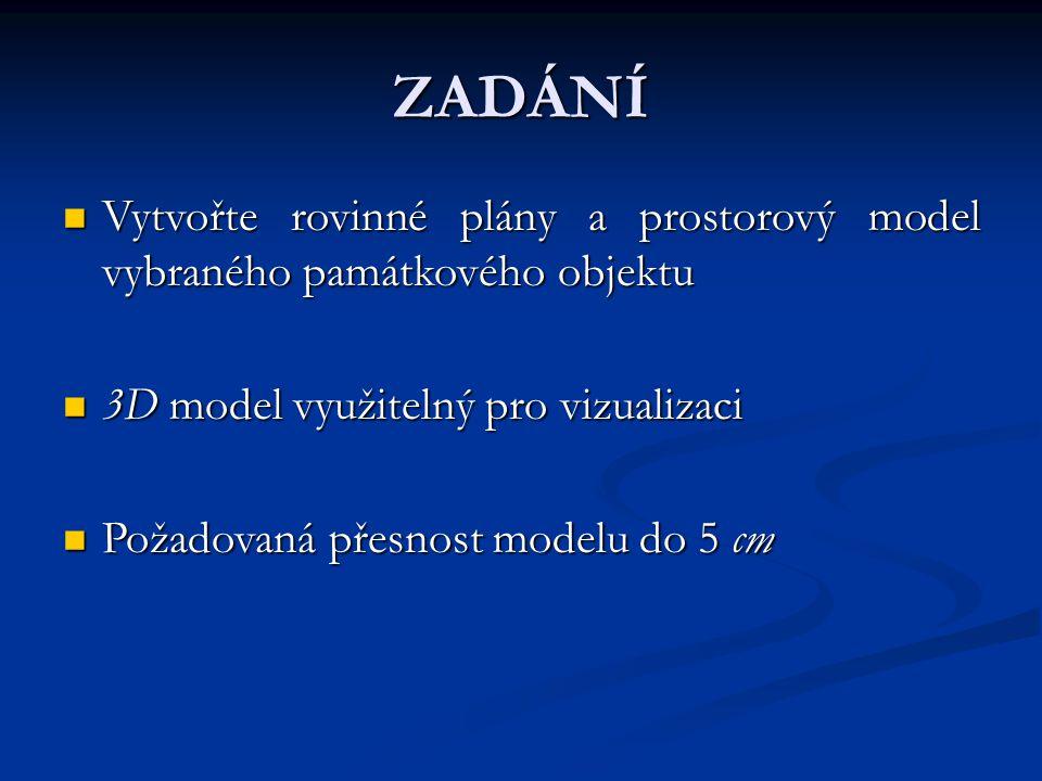 ZADÁNÍ Vytvořte rovinné plány a prostorový model vybraného památkového objektu. 3D model využitelný pro vizualizaci.