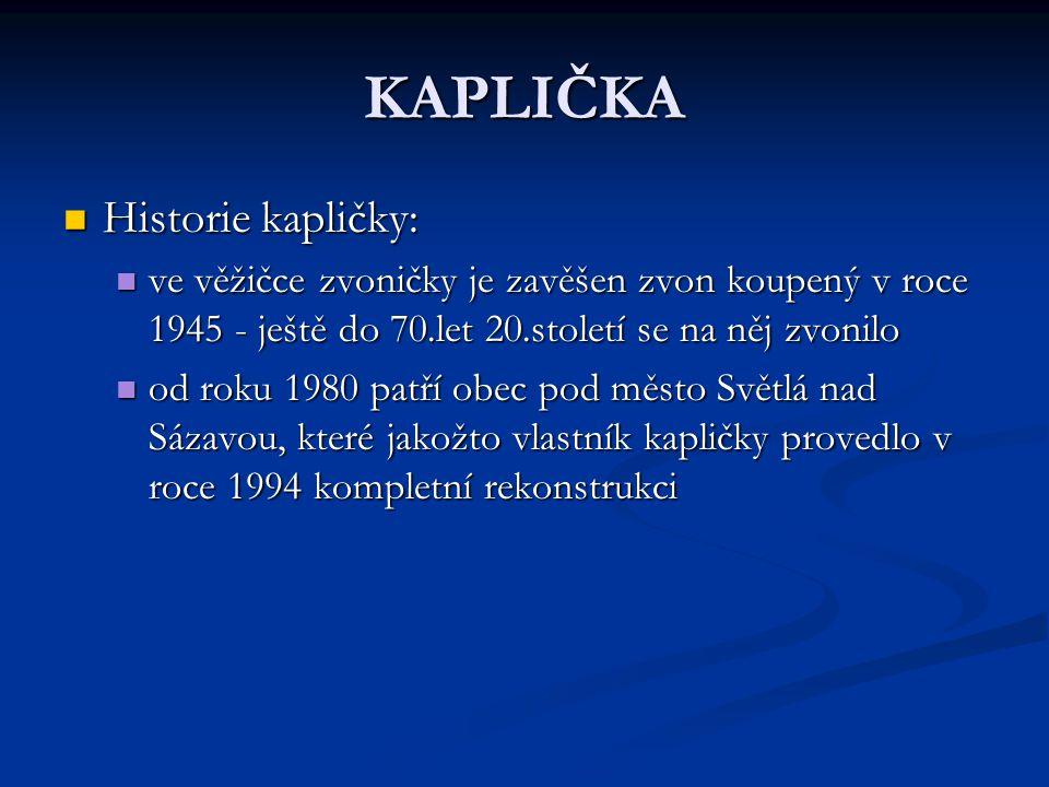 KAPLIČKA Historie kapličky: