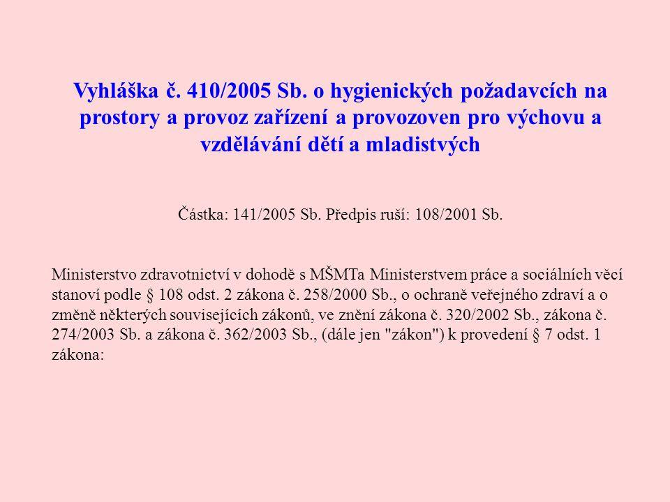 Částka: 141/2005 Sb. Předpis ruší: 108/2001 Sb.