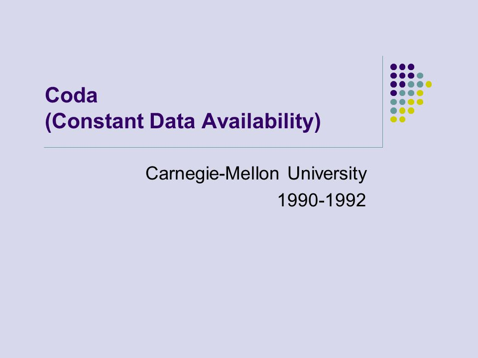 Coda (Constant Data Availability)