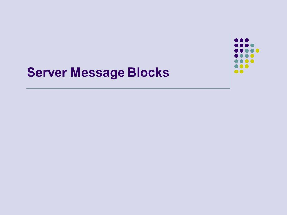 Server Message Blocks