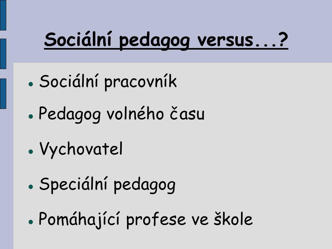 Sociální pedagog versus...