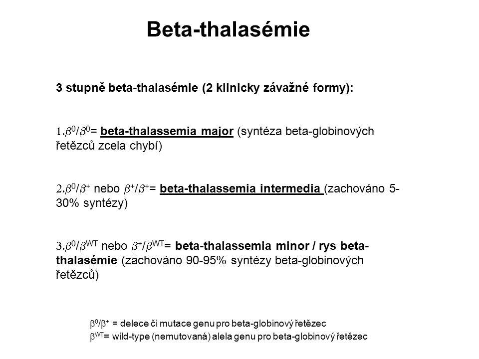 Beta-thalasémie 3 stupně beta-thalasémie (2 klinicky závažné formy):