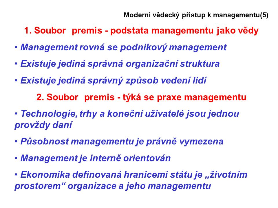 1. Soubor premis - podstata managementu jako vědy