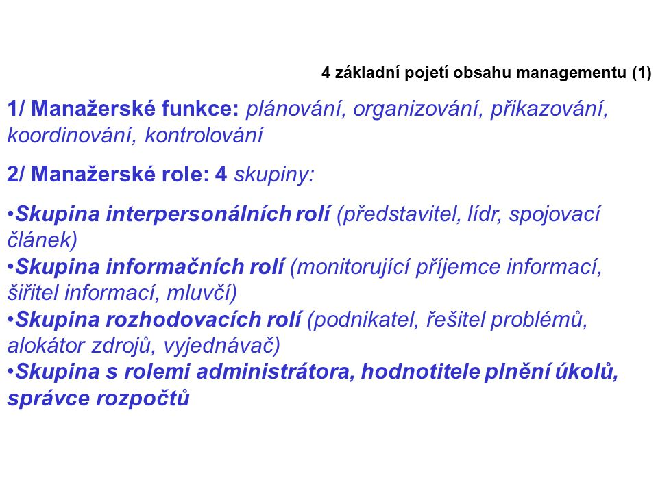 2/ Manažerské role: 4 skupiny: