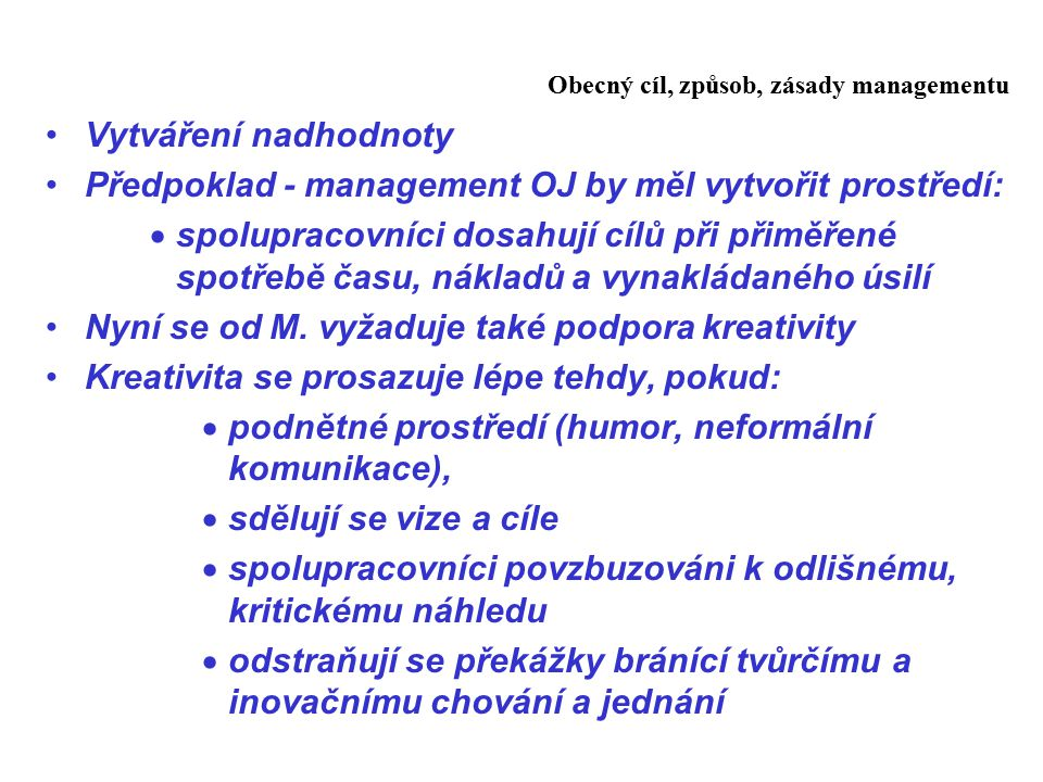Předpoklad - management OJ by měl vytvořit prostředí: