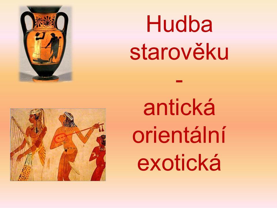 Hudba starověku - antická orientální exotická